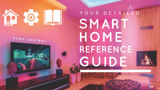 detailed smart home reference guide - smart home for beginners