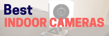 Best Indoor Cameras