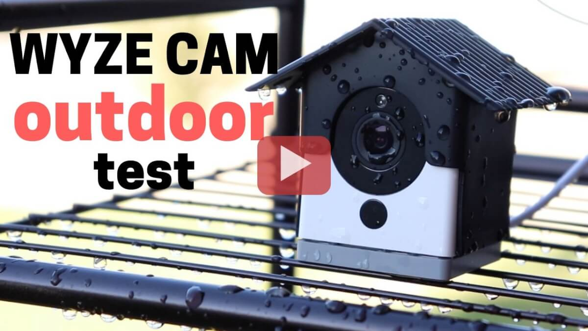 Wyze Cam Outdoors: Tips for Using Wyze Cam v2 Outside in Rain & Wind